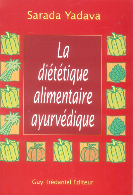 DIETETIQUE ALIMENTAIRE AYURVEDIQUE (LA)