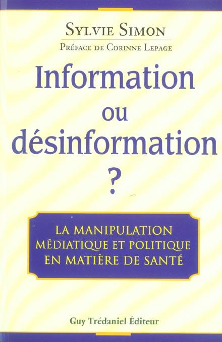 INFORMATION OU DESINFORMATION ? - LA MANIPULATION MEDIATIQUE ET POLITIQUE EN MATIERE DE SANTE