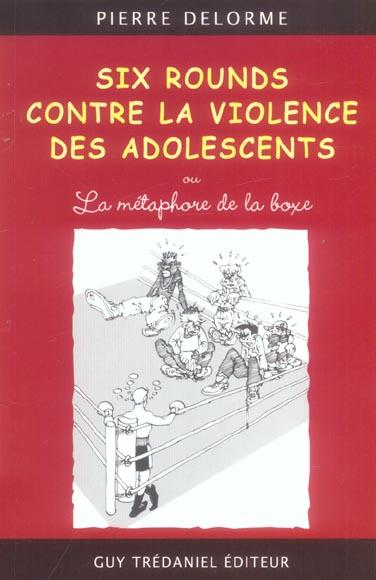 SIX ROUNDS CONTRE LA VIOLENCE DES ADOLESCENTS