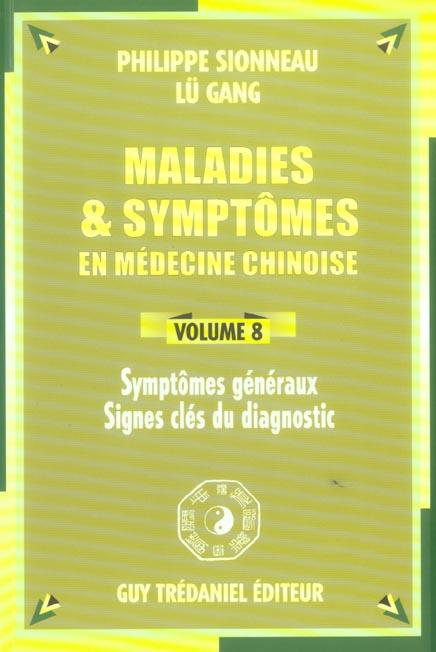 MALADIES ET SYMPTOMES EN MEDECINE CHINOISE (VOLUME 8)