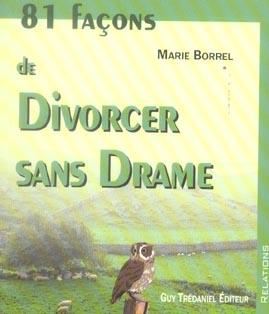 81 FACONS DE DIVORCER SANS DRAME