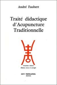 TRAITE DIDACTIQUE D'ACUPUNCTURE TRADITIONNELLE