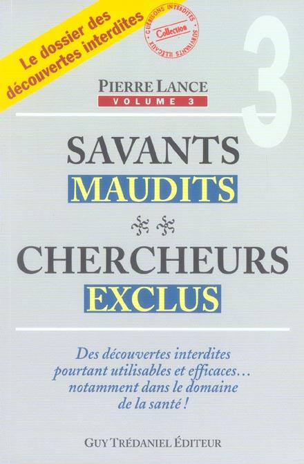 SAVANTS MAUDITS, CHERCHEURS EXCLUS (TOME 3)