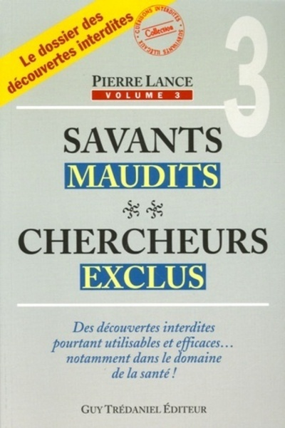 SAVANTS MAUDITS CHERCHEURS EXCLUS T3