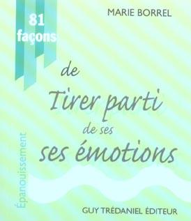 81 FACONS DE TIRER PARTI DE SES EMOTIONS
