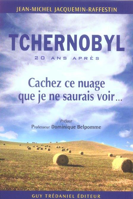 TCHERNOBYL - CACHEZ CE NUAGE QUE JE NE SAURAIS VOIR