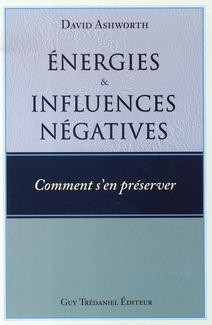ENERGIES ET INFLUENCES NEGATIVES