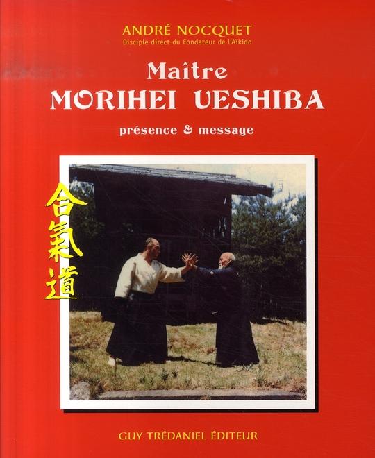MAITRE MORIHEI UYESHIBA