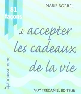 81 FACONS D'ACCEPTER LES CADEAUX DE LA VIE