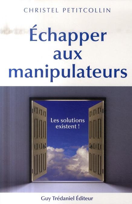 ECHAPPER AUX MANIPULATEURS