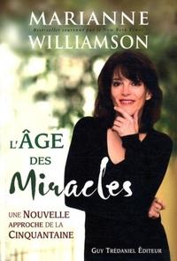L'AGE DES MIRACLES UNE NOUVELLE APPROCHE DE LA CINQUANTAINE