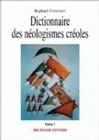 DICTIONNAIRE DES NEOLOGISMES CREOLES