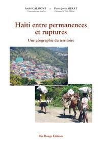 HAITI ENTRE PERMANENCES ET RUPTURES. UNE GEOGRAPHIE DU TERRITOIRE