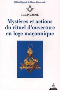 MYSTERES ET ACTIONS DU RITUEL D'OUVERTURE EN LOGE MACONNIQUE