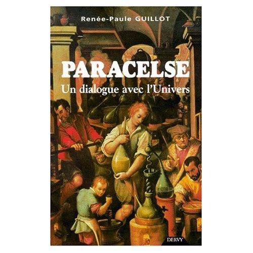 PARACELSE - UN DIALOGUE AVEC L'UNIVERS
