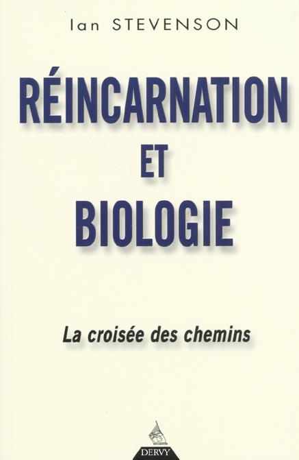 REINCARNATION ET BIOLOGIE - LA CROISEE DES CHEMINS