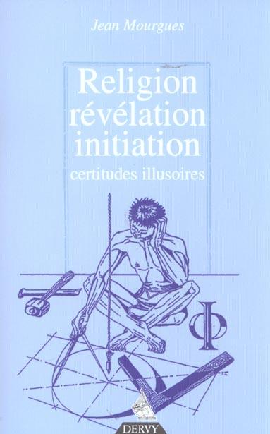 RELIGION, REVELATION, INITIATION