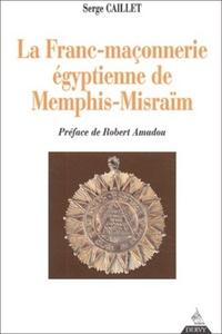 LA FRANC-MACONNERIE EGYPTIENNE DE MEMPHIS-MESRAIM