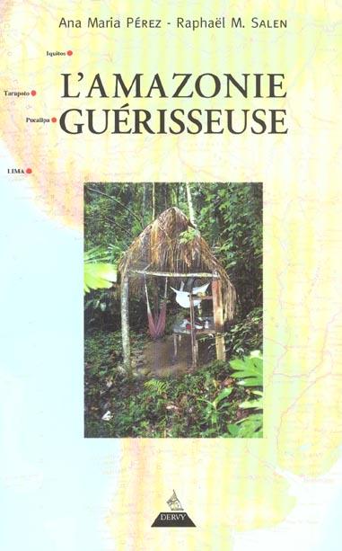 L'AMAZONIE GUERISSEUSE