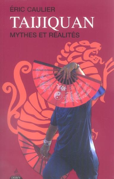TAIJIQUAN, MYTHES ET REALITES