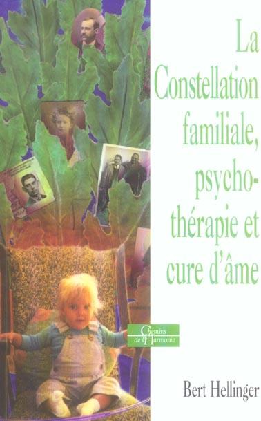 CONSTELLATION FAMILIALE CURE D'AME ET PSYCHOGENEALOGIE (LA)