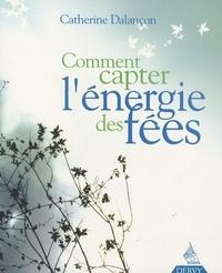 COMMENT CAPTER L'ENERGIE DES FEES