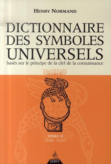 DICTIONNAIRE DES SYMBOLES UNIVERSELS - TOME 2