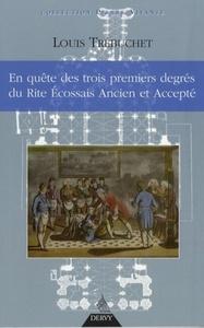 EN QUETE DES TROIS PREMIERS DEGRES DU RITE ECOSSAIS ANCIEN ET ACCEPTE