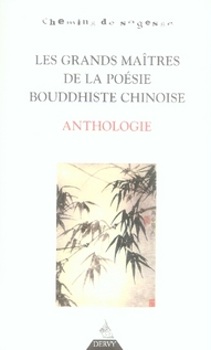 GRANDS MAITRES DE LA POESIE BOUDDHISTE CHINOISE (LES)