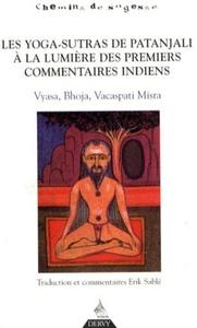 YOGA SUTRAS DE PATANJALI A LA LUMIERE DES PREMIERS COMMENTAIRES INDIENS