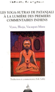 YOGA SUTRAS DE PATANJALI - A LA LUMIERE DES PREMIERS COMMENTAIRES INDIENS