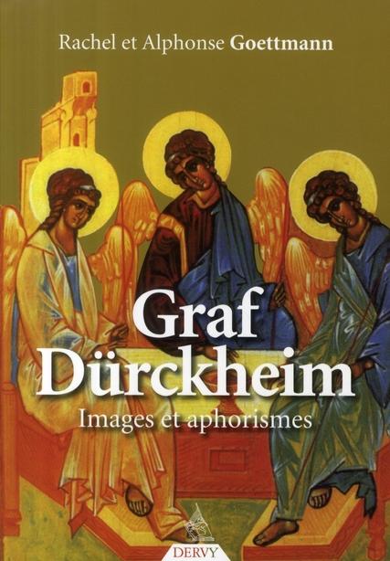 GRAF DURCKEIM, IMAGES ET APHORISMES