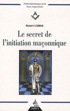 LE SECRET DE L'INITIATION MACONNIQUE
