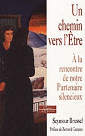 UN CHEMIN VERS L'E TRE - A LA RENCONTRE DE NOTRE PARTENAIRE SILENCIEUX