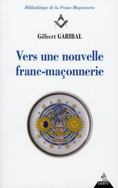 VERS UNE NOUVELLE FRANC-MACONNERIE