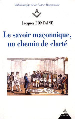 LE SAVOIR MACONNIQUE, UN CHEMIN DE CLARTE