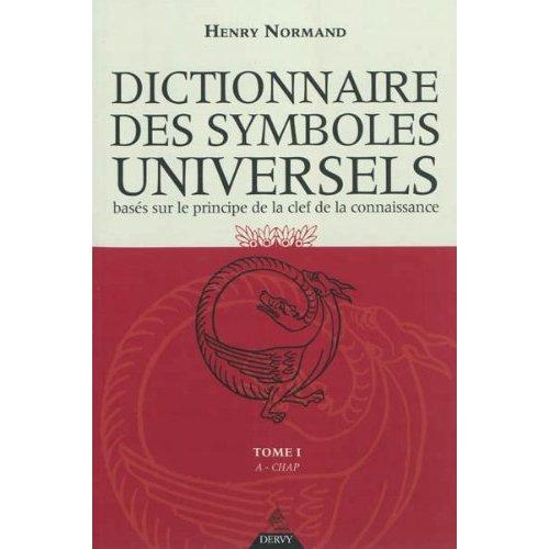 LE DICTIONNAIRE DES SYMBOLES UNIVERSELS - TOME 1