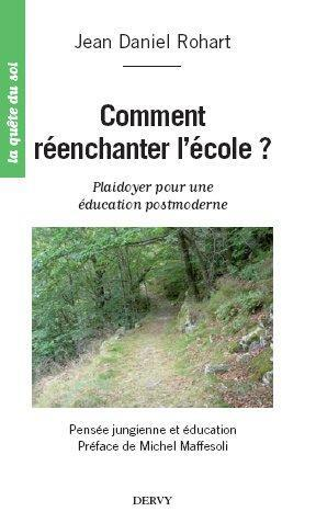 COMMENT REENCHANTER L'ECOLE ?