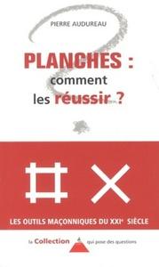 PLANCHES, COMMENT LES REUSSIR