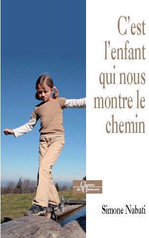 C'EST L'ENFANT QUI NOUS MONTRE LE CHEMIN