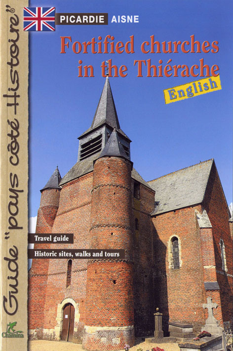 FORTIFIED CHURCHES IN THE THIERACHE EGLISES FORTIFIEES THIERACHE