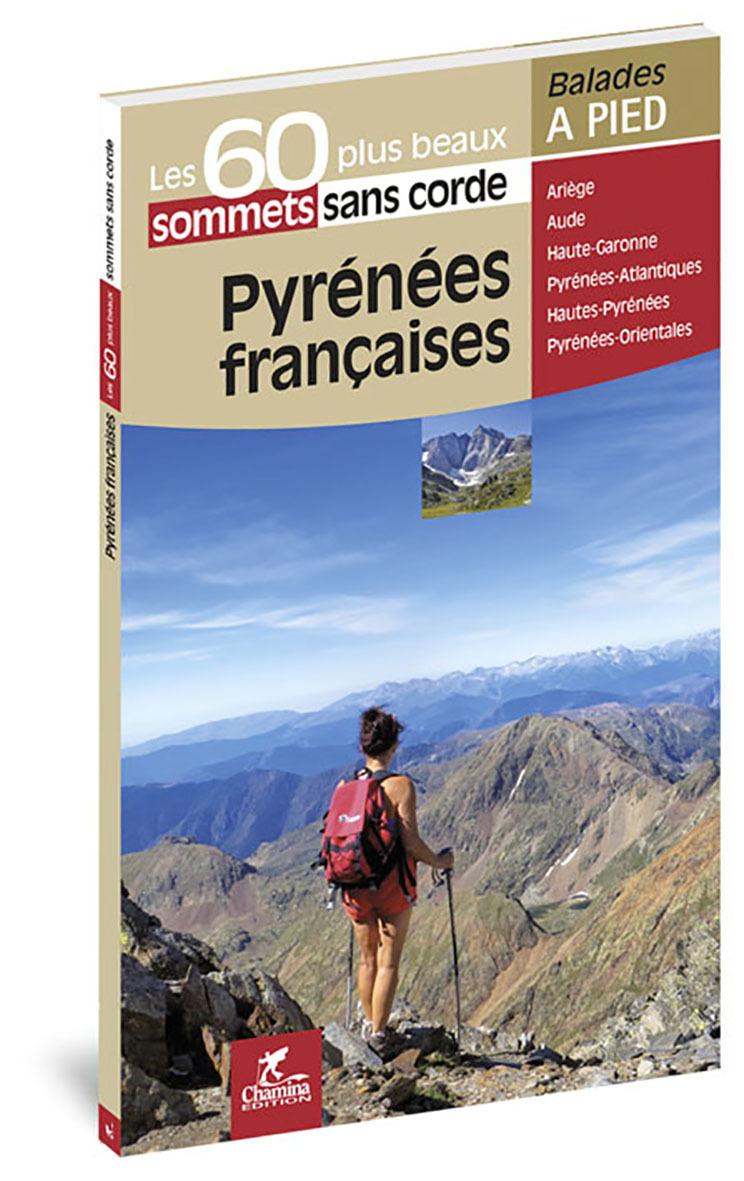 PYRENEES FRANCAISES LES 60 PLUS BEAUX SOMMETS SANS CORDE
