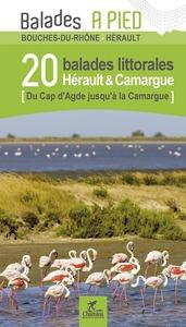 HERAULT & CAMARGUE 20 BALADES LITTORALES