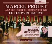 LE TEMPS RETROUVE - A LA RECHERCHE DU TEMPS PERDU VOL. 6, L'ESSENTIEL LU PAR DANIEL MESGUICH
