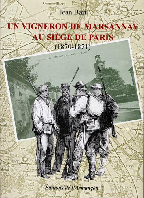 UN VIGNERON DE MARSANNAY AU SIECLE DE PARIS (1870-1871)