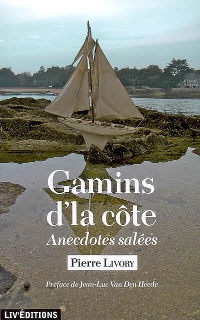 GAMINS D'LA COTE - ANECDOTES SALEES