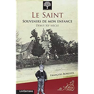 L E SAINT : SOUVENIRS DE MON ENFANCE (DEBUT XXE SIECLE)
