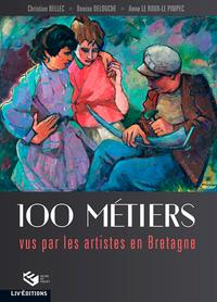 100 METIERS VUS PAR LES PEINTRES EN BRETAGNE