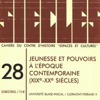 SIECLES, N 28/2008. JEUNESSE ET POUVOIRS A L'EPOQUE CONTEMPORAINE (19 E-20E SIECLES)