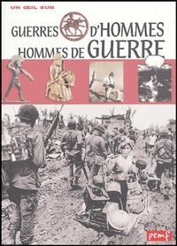 GUERRES D\'HOMMES, HOMMES DE GUERRE
